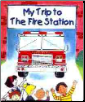 My Trip to the Fire Station