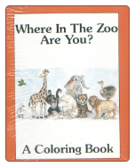 Where In The Zoo Are You? Coloring Book